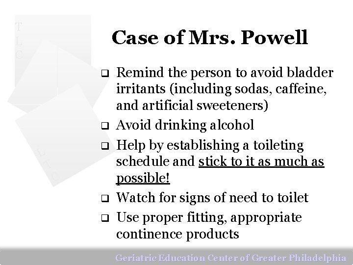 T L C Case of Mrs. Powell q q L q T C q
