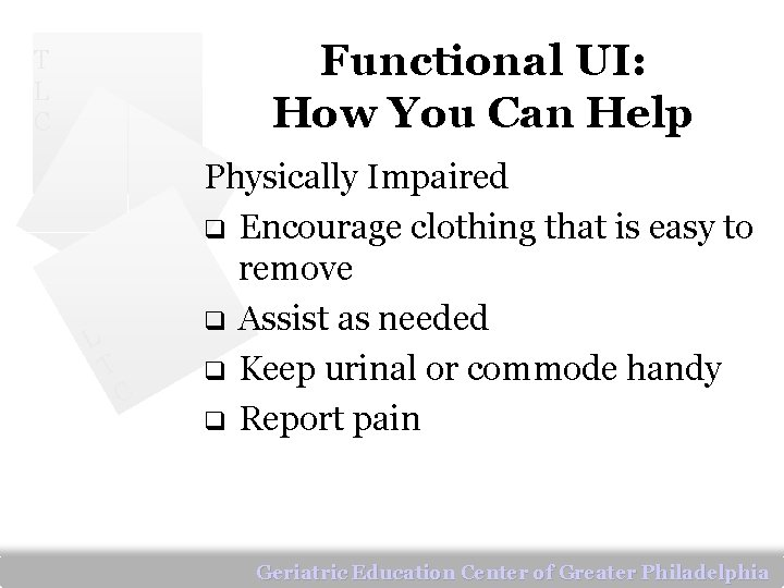 Functional UI: How You Can Help T L C L T C Physically Impaired