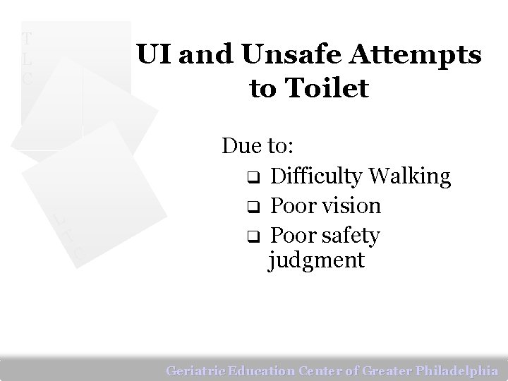 T L C UI and Unsafe Attempts to Toilet L T C Due to: