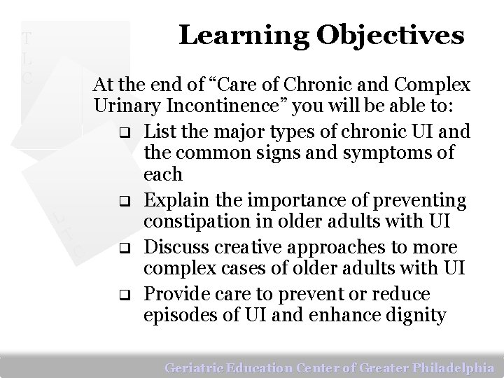 """T L C Learning Objectives At the end of """"Care of Chronic and Complex"""