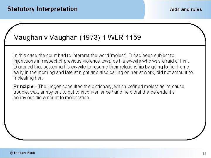 Statutory Interpretation Aids and rules Vaughan v Vaughan (1973) 1 WLR 1159 In this