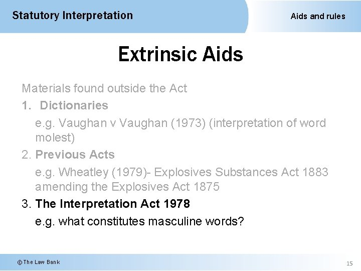 Statutory Interpretation Aids and rules Extrinsic Aids Materials found outside the Act 1. Dictionaries
