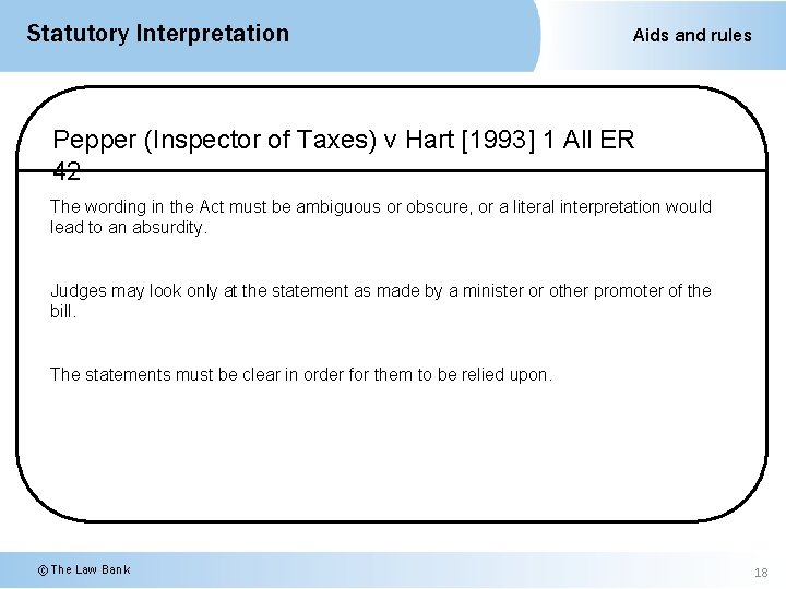 Statutory Interpretation Aids and rules Pepper (Inspector of Taxes) v Hart [1993] 1 All