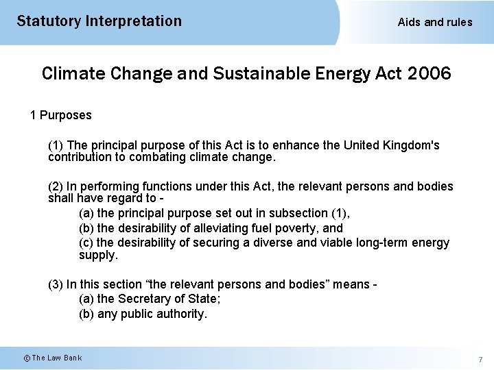 Statutory Interpretation Aids and rules Climate Change and Sustainable Energy Act 2006 1 Purposes