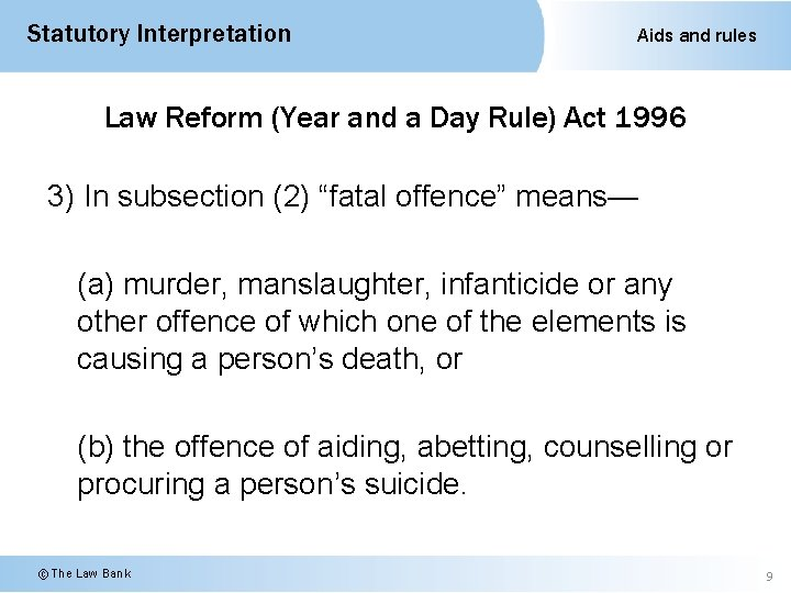 Statutory Interpretation Aids and rules Law Reform (Year and a Day Rule) Act 1996