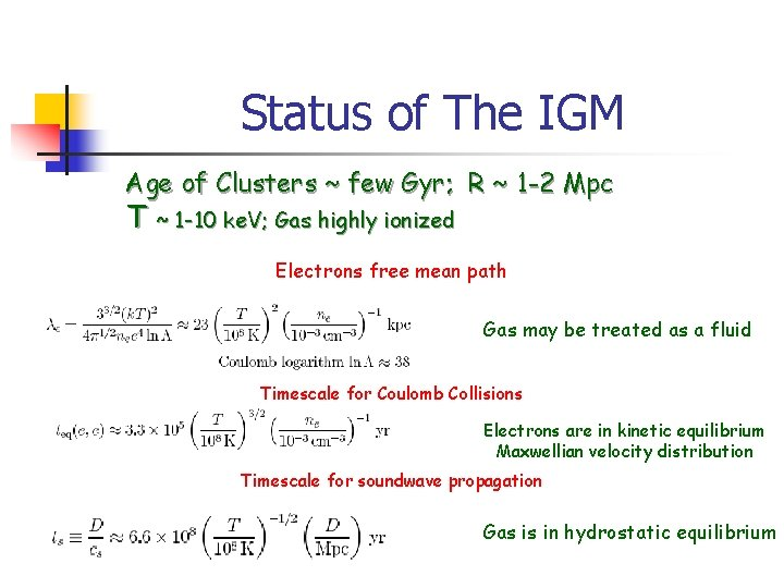 Status of The IGM Age of Clusters ~ few Gyr; R ~ 1 -2