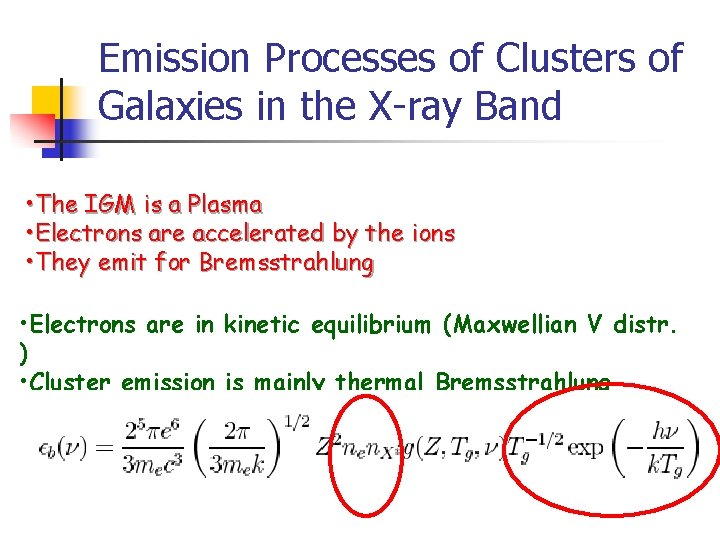 Emission Processes of Clusters of Galaxies in the X-ray Band • The IGM is