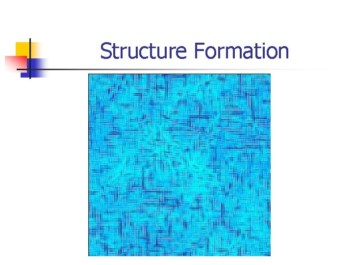 Structure Formation