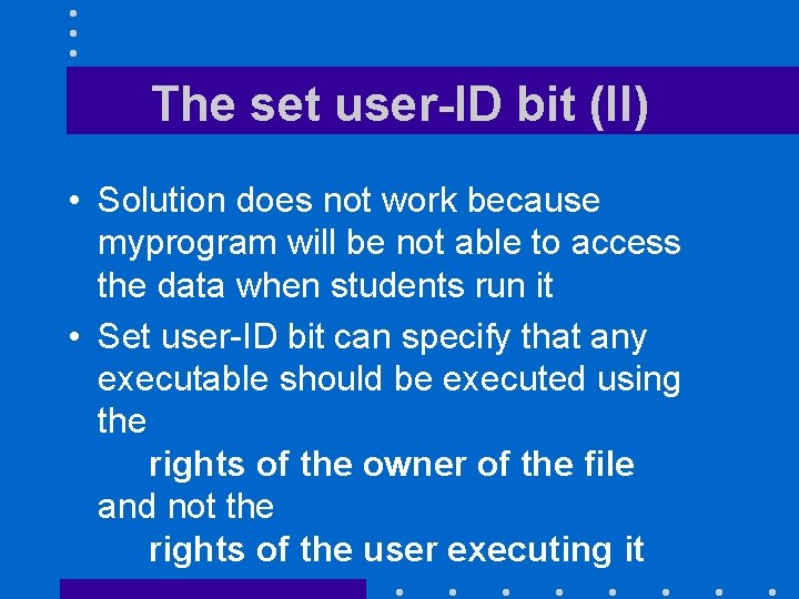 The set user-ID bit (II) • Solution does not work because myprogram will be
