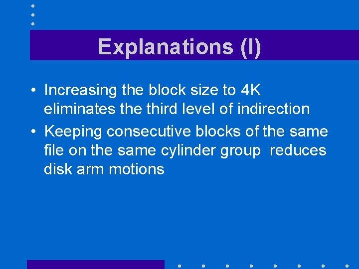 Explanations (I) • Increasing the block size to 4 K eliminates the third level
