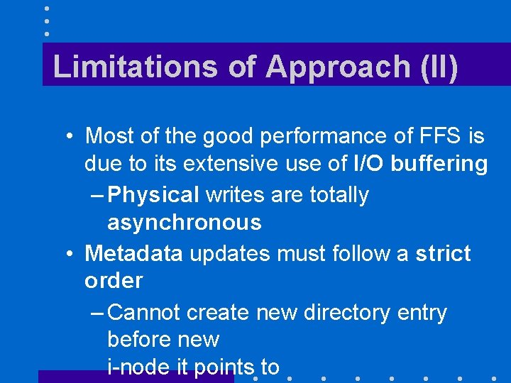 Limitations of Approach (II) • Most of the good performance of FFS is due