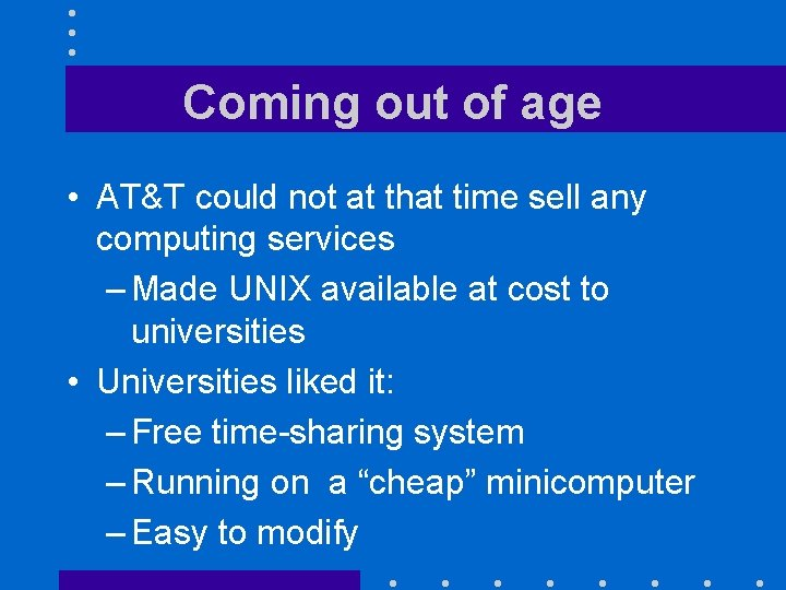 Coming out of age • AT&T could not at that time sell any computing