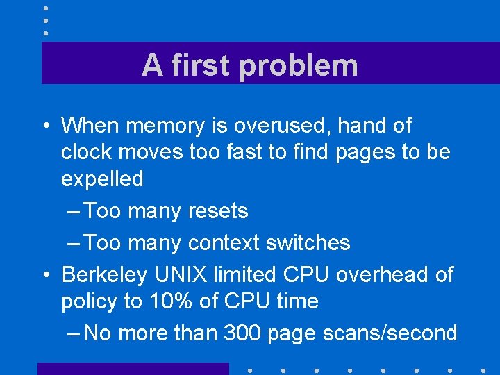 A first problem • When memory is overused, hand of clock moves too fast
