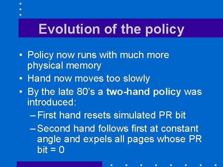 Evolution of the policy • Policy now runs with much more physical memory •