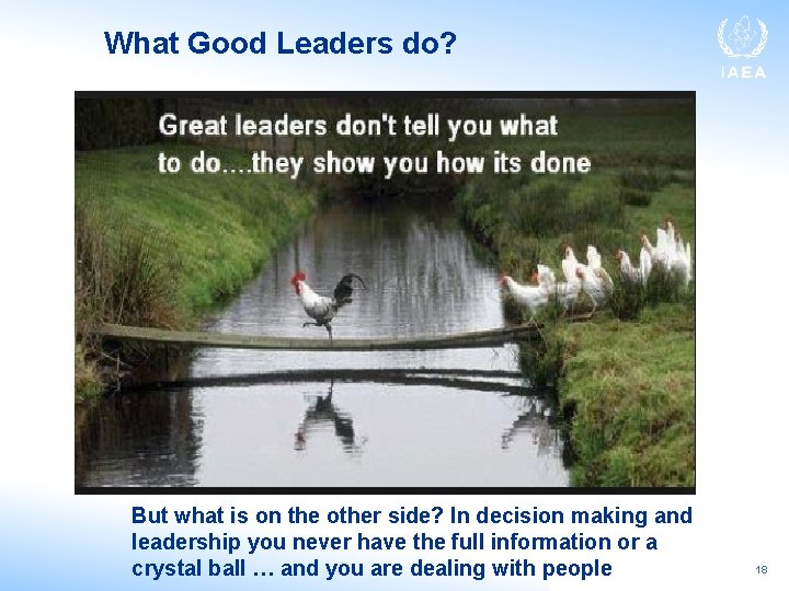 What Good Leaders do? But what is on the other side? In decision making
