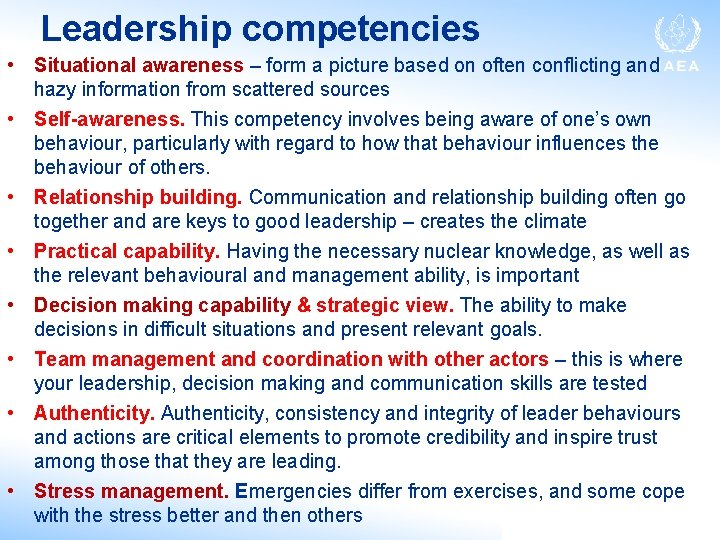 Leadership competencies • Situational awareness – form a picture based on often conflicting and