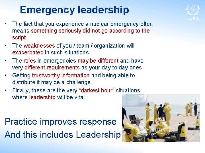 Emergency leadership • The fact that you experience a nuclear emergency often means something