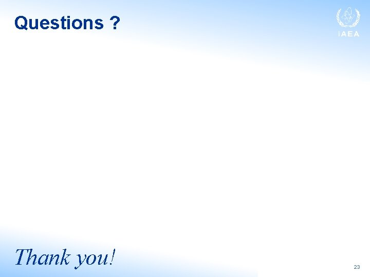 Questions ? Thank you! 23