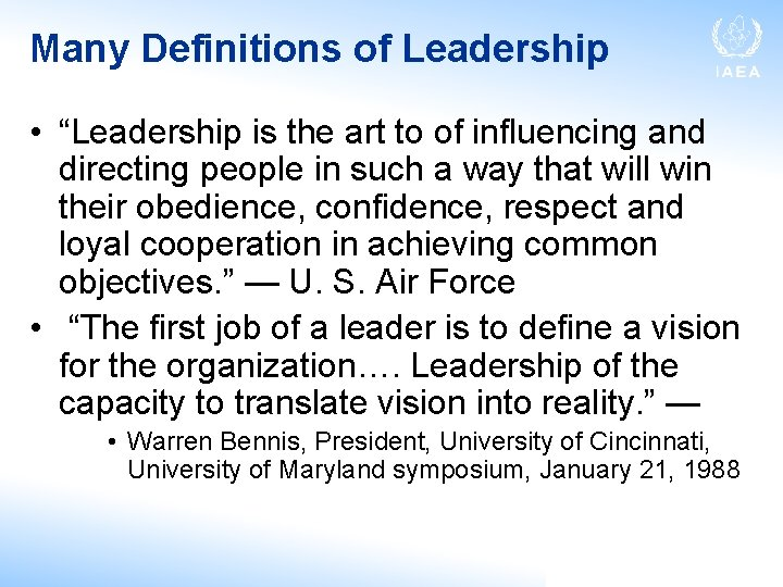 """Many Definitions of Leadership • """"Leadership is the art to of influencing and directing"""