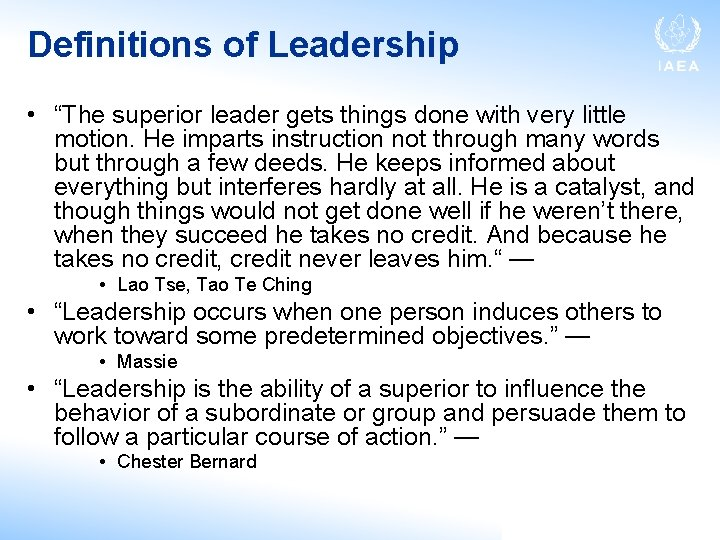 """Definitions of Leadership • """"The superior leader gets things done with very little motion."""