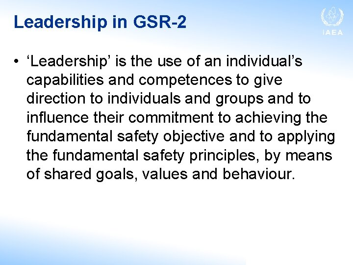 Leadership in GSR-2 • 'Leadership' is the use of an individual's capabilities and competences