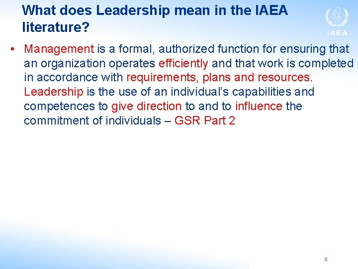 What does Leadership mean in the IAEA literature? • Management is a formal, authorized