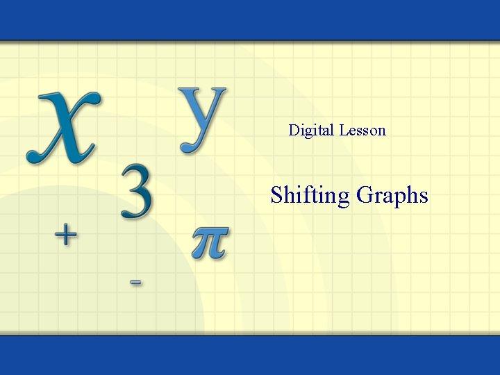 Digital Lesson Shifting Graphs