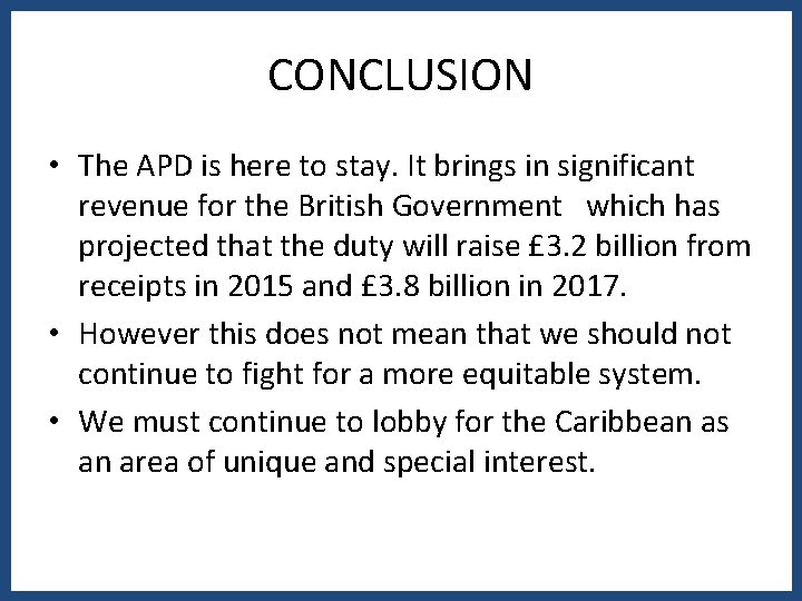 CONCLUSION • The APD is here to stay. It brings in significant revenue for