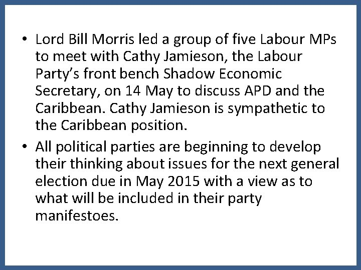 • Lord Bill Morris led a group of five Labour MPs to meet