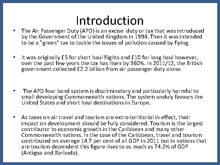 Introduction • The Air Passenger Duty (APD) is an excise duty or tax that