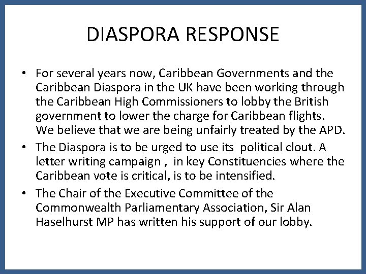 DIASPORA RESPONSE • For several years now, Caribbean Governments and the Caribbean Diaspora in