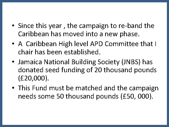 • Since this year , the campaign to re-band the Caribbean has moved