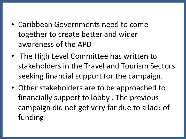 • Caribbean Governments need to come together to create better and wider awareness