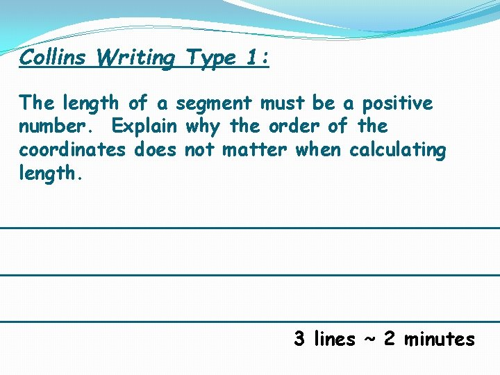 Collins Writing Type 1: The length of a segment must be a positive number.