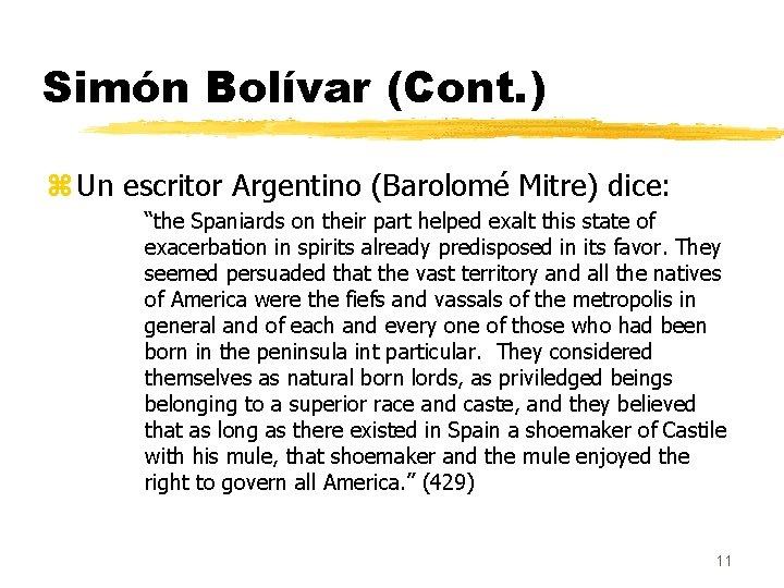 """Simón Bolívar (Cont. ) z Un escritor Argentino (Barolomé Mitre) dice: """"the Spaniards on"""