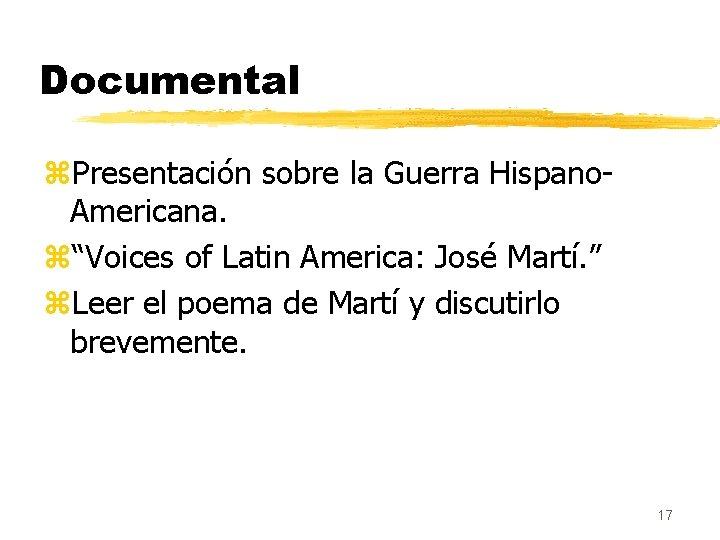 """Documental z. Presentación sobre la Guerra Hispano. Americana. z""""Voices of Latin America: José Martí."""