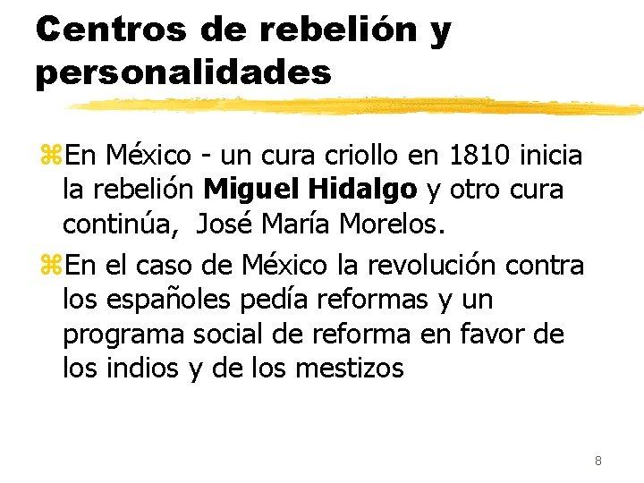 Centros de rebelión y personalidades z. En México - un cura criollo en 1810