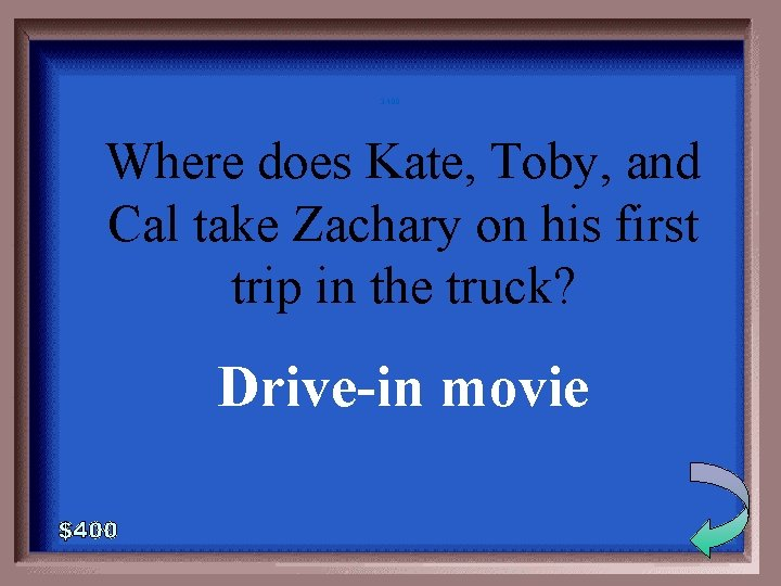3 -400 Where does Kate, Toby, and Cal take Zachary on his first trip