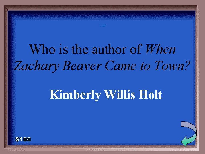 1 - 100 4 -100 Who is the author of When Zachary Beaver Came