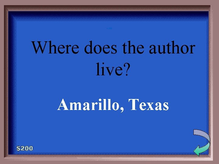 4 -200 Where does the author live? Amarillo, Texas