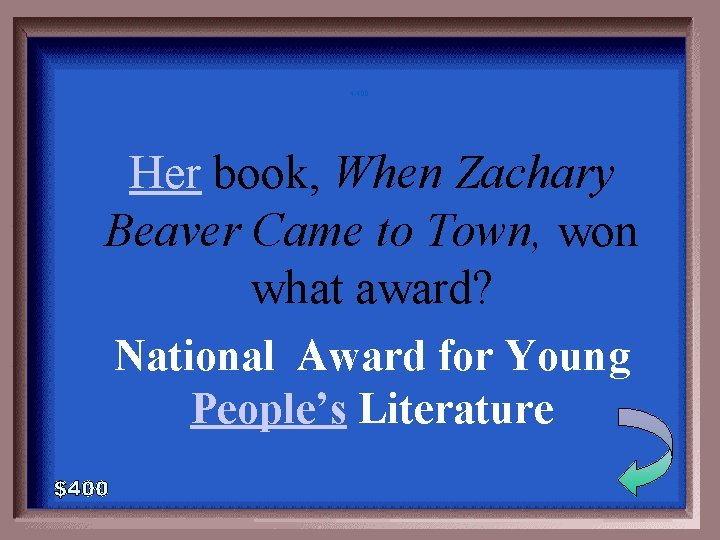 4 -400 Her book, When Zachary Beaver Came to Town, won what award? National