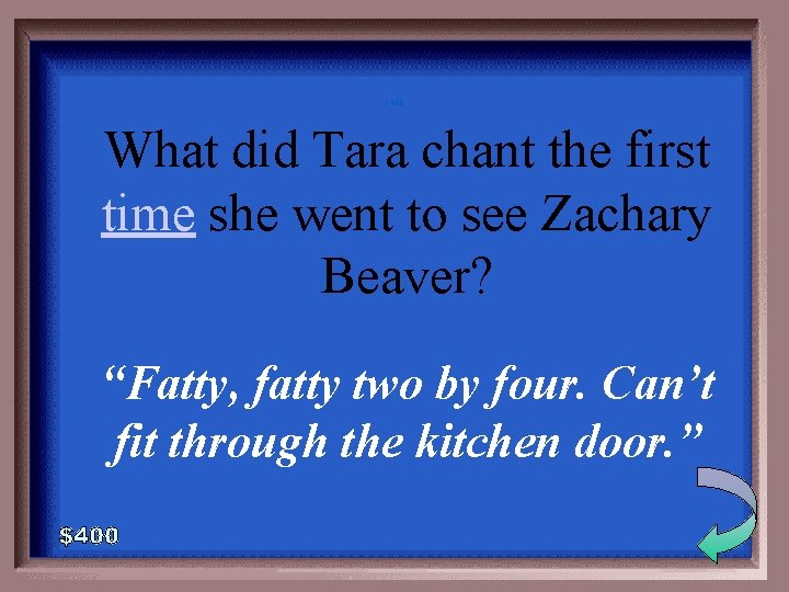 5 -400 What did Tara chant the first time she went to see Zachary
