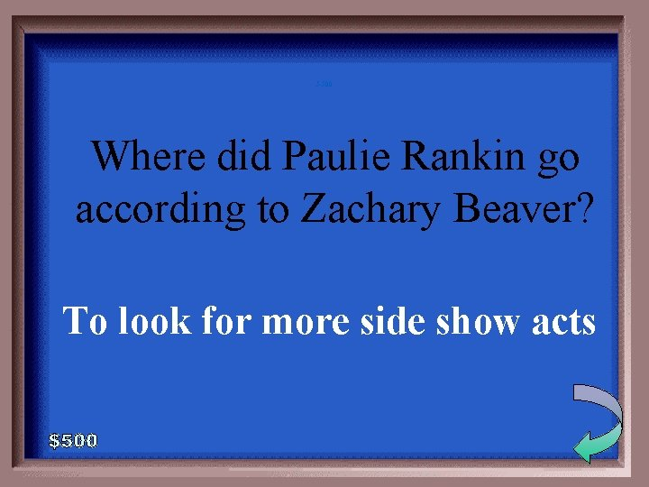 5 -500 Where did Paulie Rankin go according to Zachary Beaver? To look for