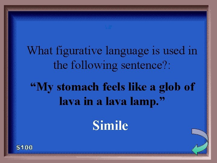 1 - 100 6 -100 What figurative language is used in the following sentence?