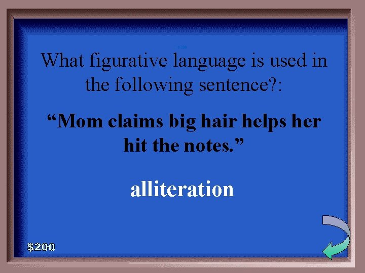 """6 -200 What figurative language is used in the following sentence? : """"Mom claims"""