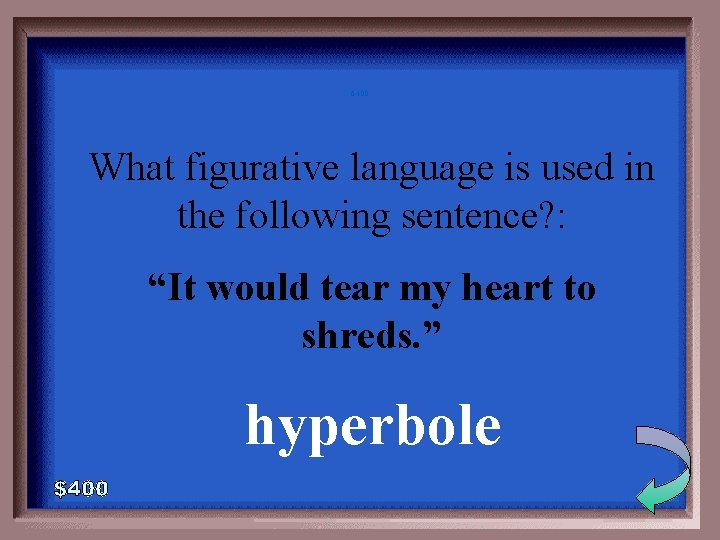 """6 -400 What figurative language is used in the following sentence? : """"It would"""