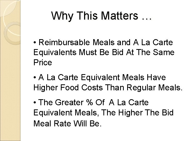 Why This Matters … • Reimbursable Meals and A La Carte Equivalents Must Be
