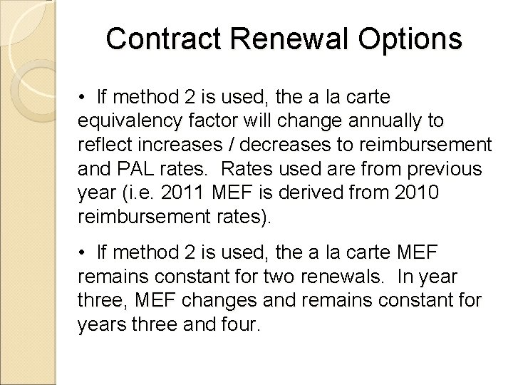 Contract Renewal Options • If method 2 is used, the a la carte equivalency