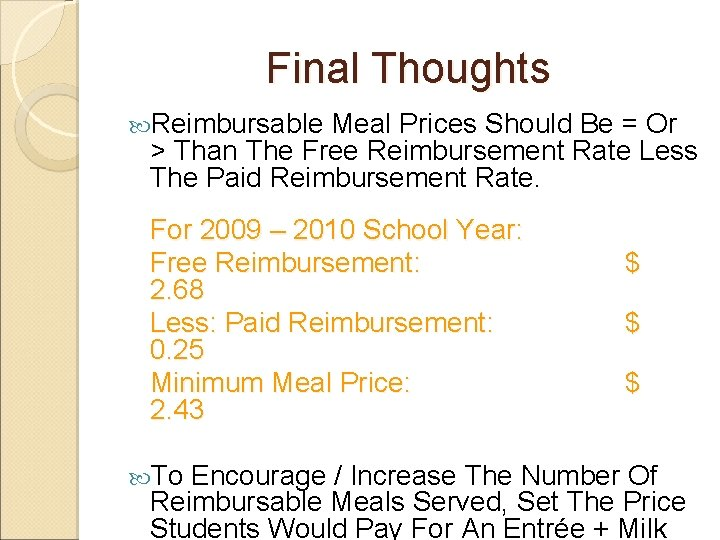 Final Thoughts Reimbursable Meal Prices Should Be = Or > Than The Free Reimbursement