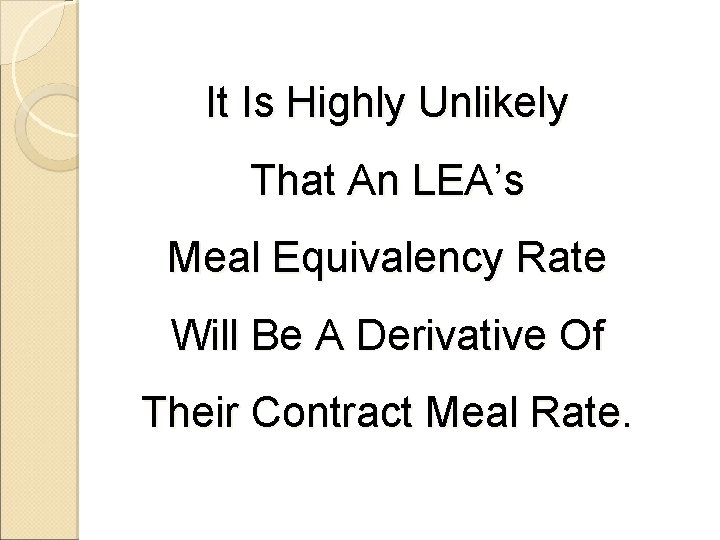 It Is Highly Unlikely That An LEA's Meal Equivalency Rate Will Be A Derivative